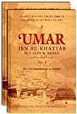 'Umar Ibn Al khattab : His Life and Times (Volumes 1 and 2)