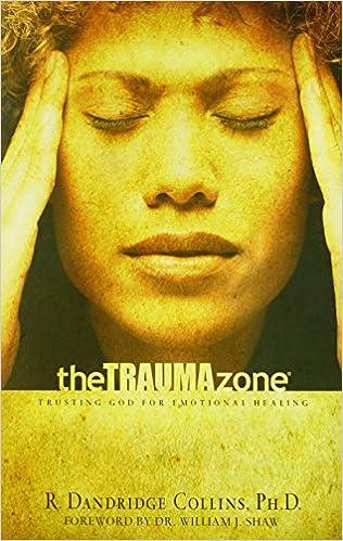 The trauma zone trusting god for emotional healing r dandridge the trauma zone trusting god for emotional healing r dandridge collins phd william shaw 9780802489890 amazon books fandeluxe Images