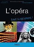 L'opéra, tout simplement ! (1CD audio)