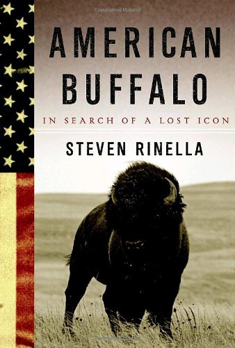 American Buffalo: In Search of a Lost Icon by Steven Rinella (2008-12-02) (Icon 2008)