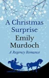 A Christmas Surprise: A Regency Romance