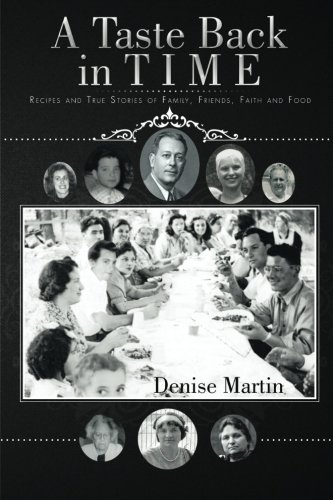 A Taste Back in Time: Recipes and True Stories of Family, Friends, Faith and Food