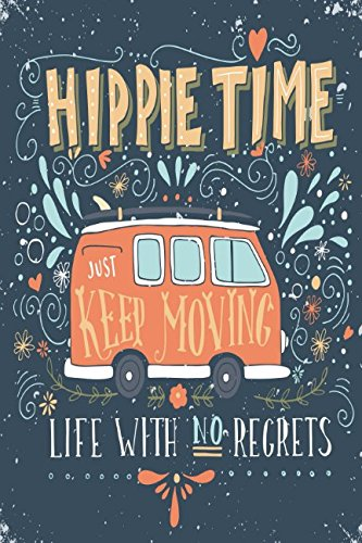 Download Hippie Time Just Keep Moving Life With No Regrets: Blank Books For Writing Portable pdf epub