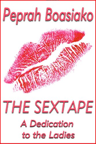 Book: The Sextape - A Dedication to the Ladies by Peprah Boasiako