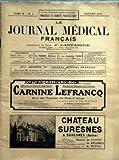 JOURNAL MEDICAL FRANCAIS (LE) [No 1] du 01/01/1921 - SOMMAIRE - CHRONIQUE PAR LE PROFESSEUR AGREGE J CASTAIGNE - TRAVAUX EXPERIMENTAUX - DIABETE PANCREATIQUE EXPERIMENTAL PAR LE PROFESSEUR E HEDON DE MONTPELLIER - PATHOLOGIE EXPERIMENTALE DU PANCREAS - LA PANCREATITE HEMORRAGIQUE PAR LES DOCTEURS LEON BINET ET PIERRE BROCQ - TRAVAUX DE CLINIQUE - L'EXAMEN FONCTIONNEL DU PANCREAS PAR LE PROFESSEUR PAUL CARNOT - LE DIABETE PANCREATIQUE CHEZ L'HOMME PAR LE PROFESSEUR AGREGE F RATHERY - LE DIABETE