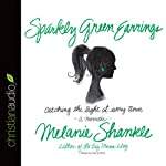 Sparkly Green Earrings: Catching the Light at Every Turn | Melanie Shankle