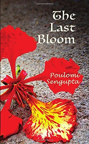 The Last Bloom Poulomi Sengupta