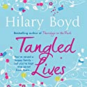 Tangled Lives Audiobook by Hilary Boyd Narrated by Maggie Mash
