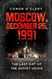 img - for Moscow, December 25, 1991: The Last Day of the Soviet Union book / textbook / text book