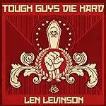 Tough Guys Die Hard   Len Levinson