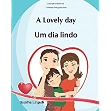 Kids Valentine book: A Lovely day. Um dia lindo: Livros infantis. Portuguese kids book. (Bilingual Edition) English Portuguese Picture book for children,Childrens Valentine book, Valentine kids book