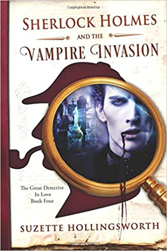 Sherlock Holmes And The Vampire Invasion Suzette Hollingsworth