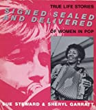 Signed, Sealed, and Delivered, Sue Steward and Sheryl Garratt, 0896082407
