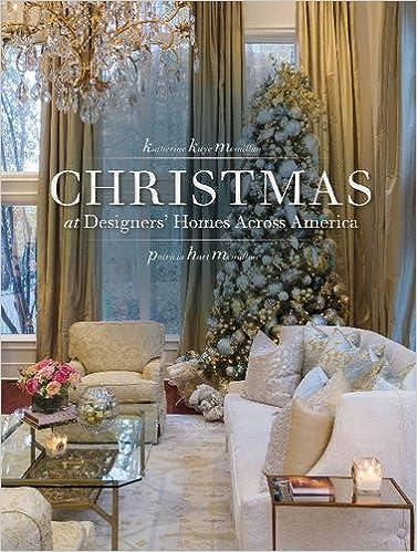 Christmas at Designers Homes Across America Katharine McMillan