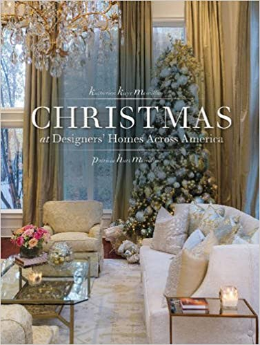 Christmas At Designers' Homes Across America: Katharine Mcmillan