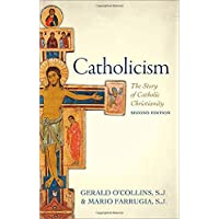 Catholicism: The Story of Catholic Christianity