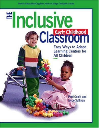 The Inclusive Early Childhood Classroom: Easy Ways to Adapt Learning Centers for All (Gryphon House)