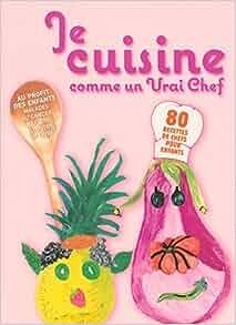 Je cuisine comme un vrai chef 9782810400003 - Cuisine comme un chef ...