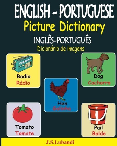 ENGLISH-PORTUGUESE Picture Dictionary (INGLÊS-PORTUGUÊS Dicionário de imagens) (Portuguese Edition) - Portuguese Dictionary For Kids