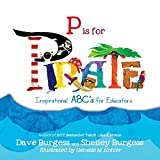 img - for P is for PIRATE: Inspirational ABC's for Educators book / textbook / text book