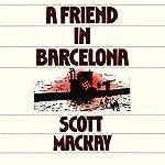 A Friend in Barcelona | Scott Mackay