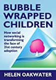 Bubble Wrapped Children, Helen Oakwater, 1780920970