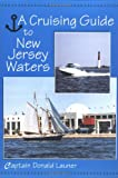 A Cruising Guide to New Jersey Waters, Launer, Donald, 0813523869