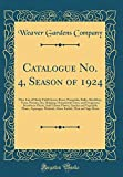 Amazon / Forgotten Books: Catalogue No. 4, Season of 1924 Price List of Hardy - Field Grown Roses, Perennials, Bulbs, Shrubbery, Vines, Peonies, Iris, Hedging, Ornamental Trees, . and Vegetable Plants, Asparagus, Rhubarb, H (Weaver Gardens Company)