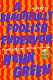 A Beautifully Foolish Endeavor (Signed Edition): more info