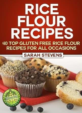 Rice Flour Recipes - 40 Gluten Free Rice Flour Recipes For