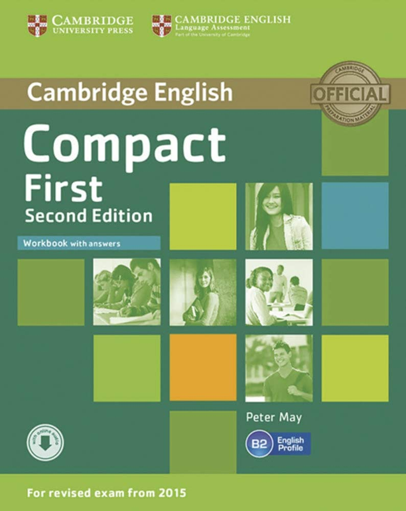 Compact First. Workbook with answers and downloadable audio: 2nd Edition. Workbook with answers and downloadable audio: Amazon.es: May, Peter: Libros en idiomas extranjeros