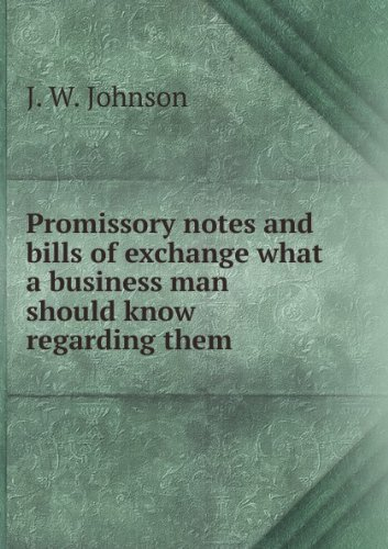**REPRINT** Promissory notes and bills of exchange : what a business man should know regarding them