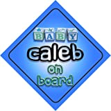 Automotive : Baby Boy Caleb on board novelty car sign gift / present for new child / newborn baby