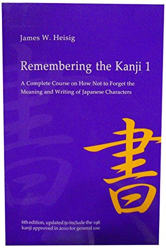 Remembering the Kanji 1: A Complete Course on How Not to Forget the Meaning and Writing of Japanese Characters by imusti