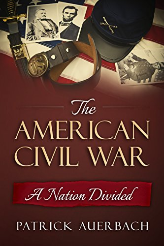 American Civil War: A Nation Divided by [Auerbach, Patrick]