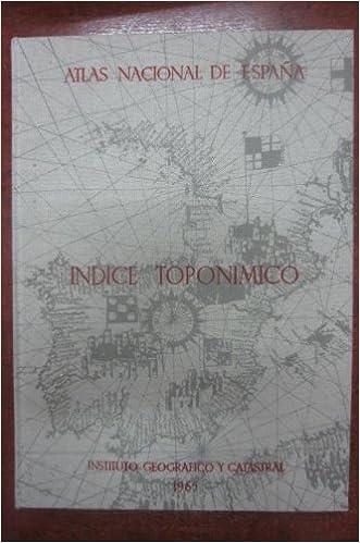 INDICE TOPONIMICO DEL ATLAS NACIONAL DE ESPAÑA: Amazon.es: El Autor: Libros
