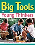 Big Tools for Young Thinkers, Susan Keller-Mathers and Kristin Puccio, 1882664604