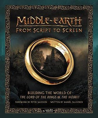 Middle-earth from Script to Screen: Building the World of The Lord of the Rings and The Hobbit ()