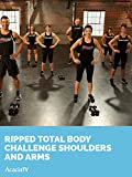 Ripped Total Body Challenge: Shoulders and Arms