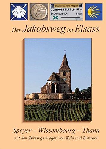 Der Jakobsweg im Elsass (Ausgabe 2018): Speyer - Wissembourg - Thann, mit den Zubringerwegen von Kehl und Breisach