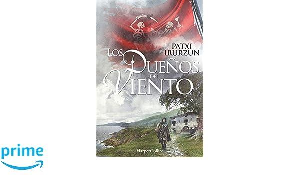Los Dueños Del Viento (Spanish Edition): Patxi Irurzun: 9788416502431: Amazon.com: Books