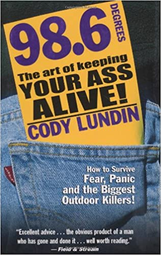 98 6 Degrees: The Art of Keeping Your Ass Alive: Cody Lundin