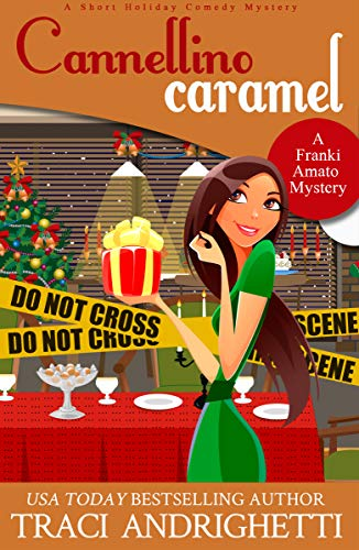 Cannellino Caramel: A Short Holiday Comedy Mystery (Franki Amato Mysteries 4.5)