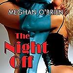 The Night Off | Meghan O'Brien