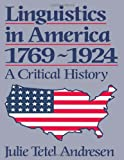 img - for Linguistics in America 1769 - 1924: A Critical History (History of Linguistic Thought) book / textbook / text book