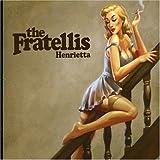 Henrietta by The Fratellis
