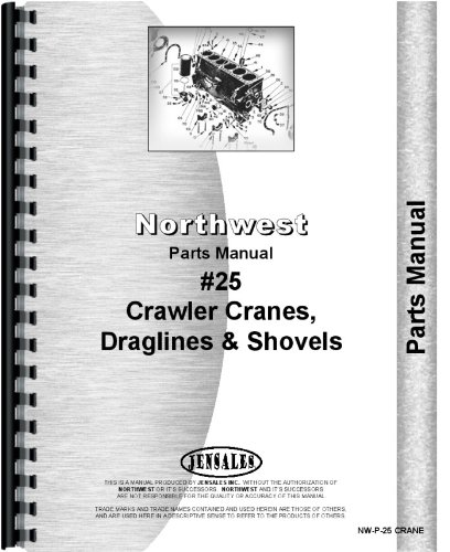 Northwest Crane / Dragline / Shovel Crane #25 Parts Manual