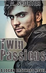 TWIN PASSIONS (A Logan Brothers Novel) (New Adult College Romance Series and Alpha Male Romance Novels Book 3) (English Edition)