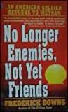 No Longer Enemies, Not Yet Friends, Frederick Downs, 0671795139