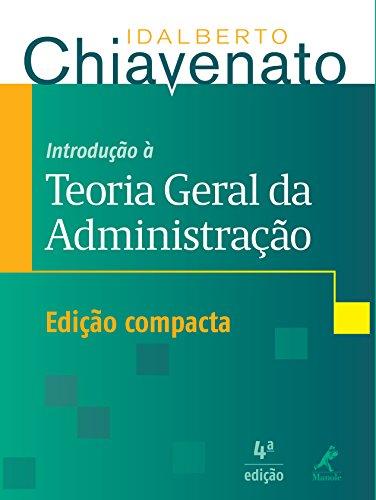 Introdução à Teoria Geral da Administração – edição compacta